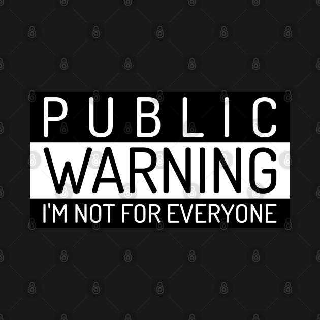 IM not for everyone Public Warning Parental Advisory Style