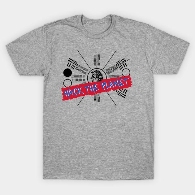 277a02314 Hack the Planet - Hackers - T-Shirt | TeePublic