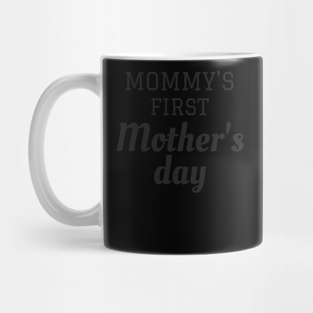 Mommy's First Mother's Day Mug