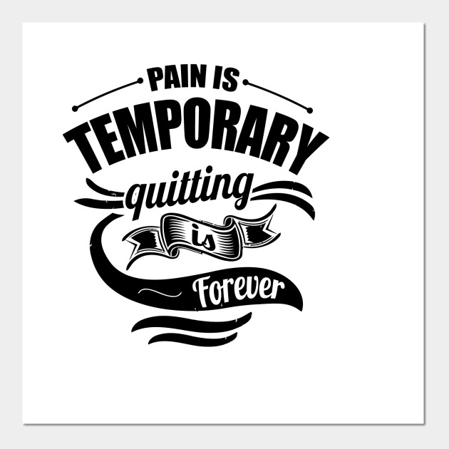 Pain Is Temporary Quitting Is Forever Gym