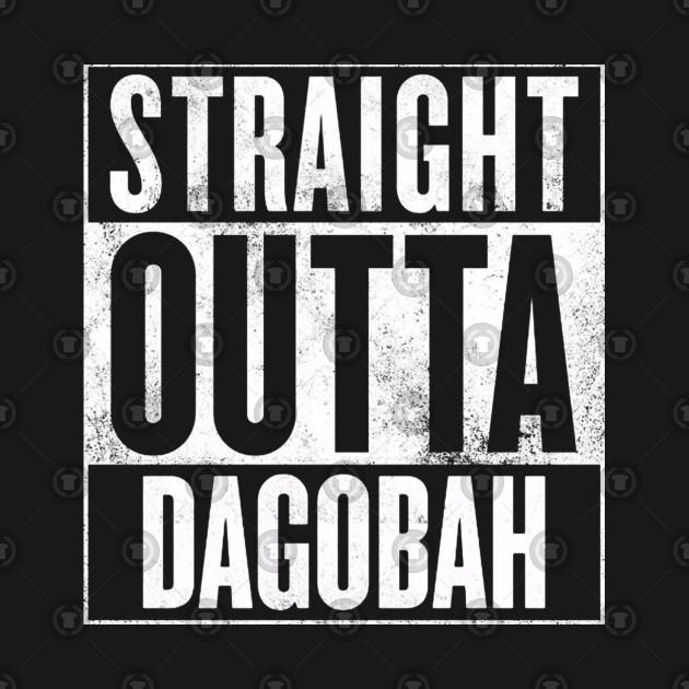 STRAIGHT OUTTA DAGOBAH