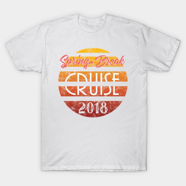 4d992076 Spring Break Cruise 2018 Retro Design - Spring Break 2018 - T-Shirt ...