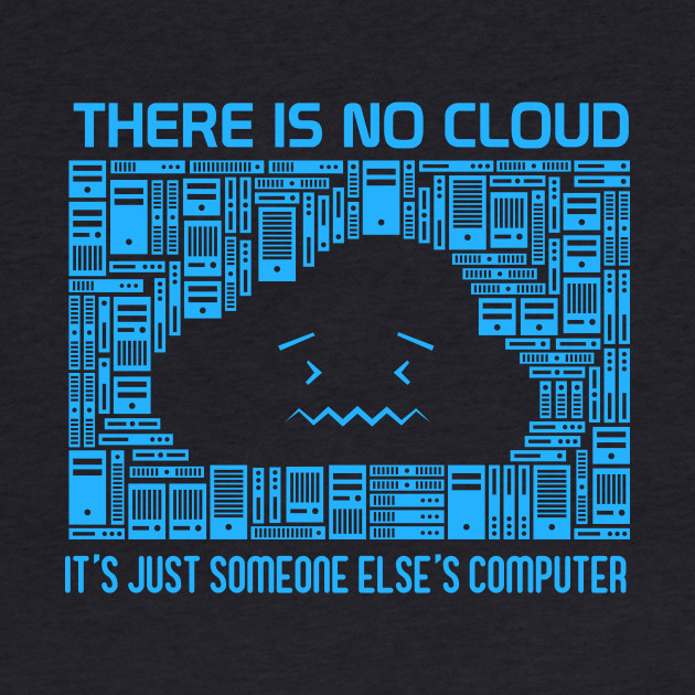 There Is No Cloud It's Computer