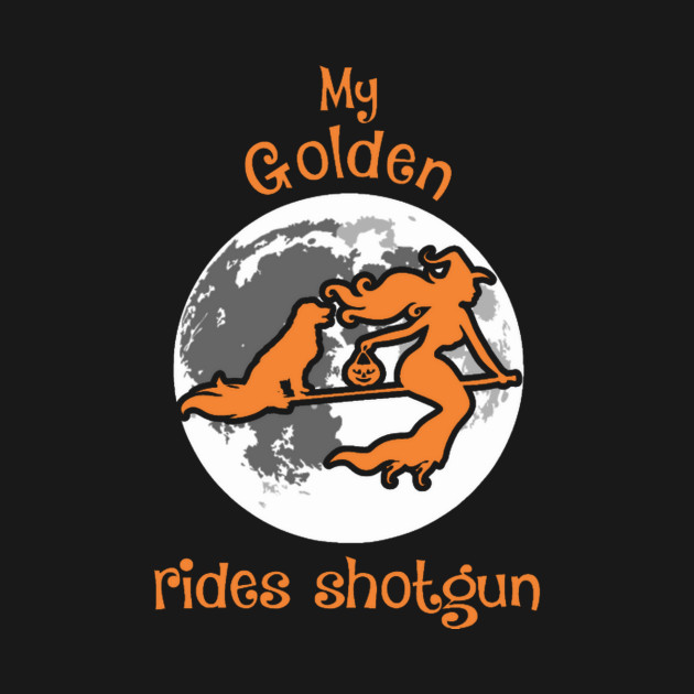 My Golden Rides Shotgun Halloween T-Shirt