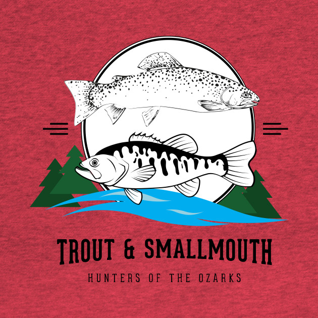 "Trout & Smallmouth Hunters of the Ozarks (Supporting ""Missouri Stream Team"")"