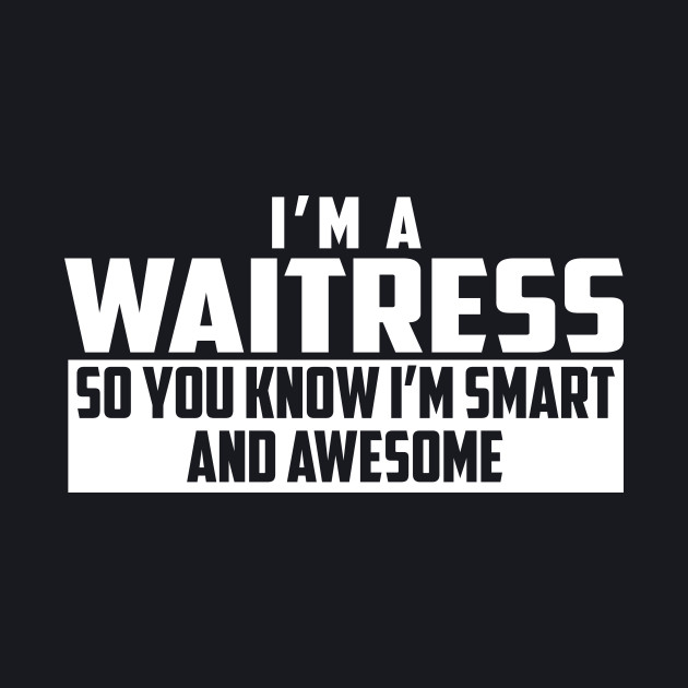 Smart and Awesome Waitress