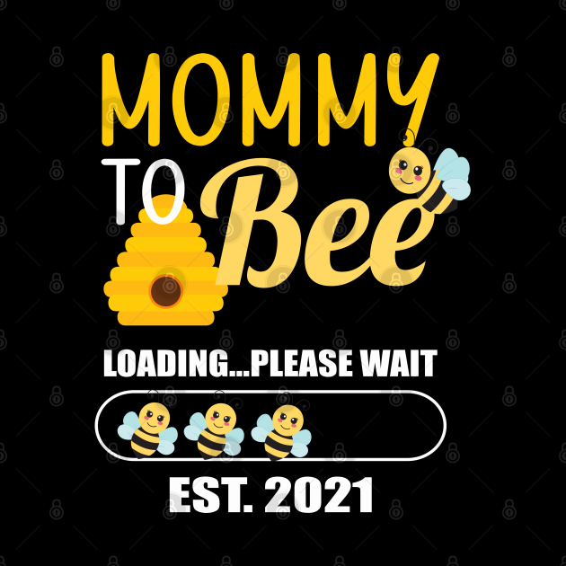 Soon to Be Mom Mommy to Bee 2021