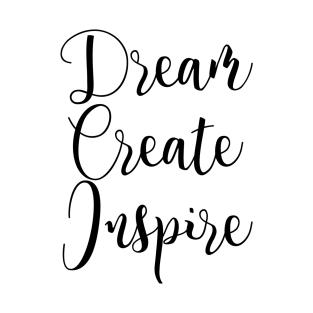 motivational words t shirts teepublic Blonde Friends Sayings dream create inspire motivation quote design t shirt
