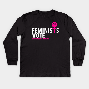2feb09491 Feminist Vote - Grab 'EM by the Midterms Kids Long Sleeve T-Shirt