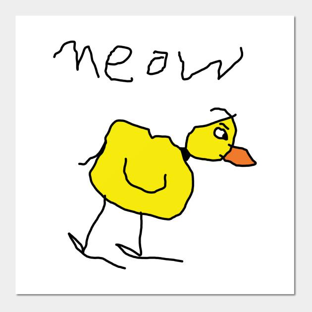 Meow The Duck, Kid Hand Drawing - Moew The Duck - Wall Art | TeePublic