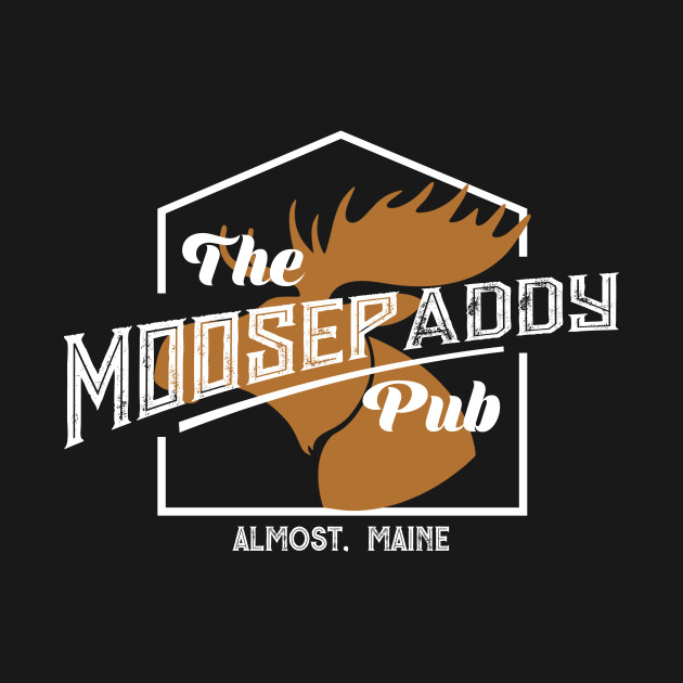 Moose Paddy Pub Shirt | Almost, Maine