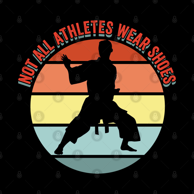 Karate - Not All Athletes Wear Shoes