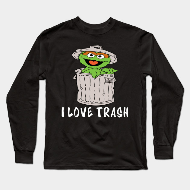 cee3addec Muppets Oscar the Grouch I love Trash - Muppets - Long Sleeve T ...
