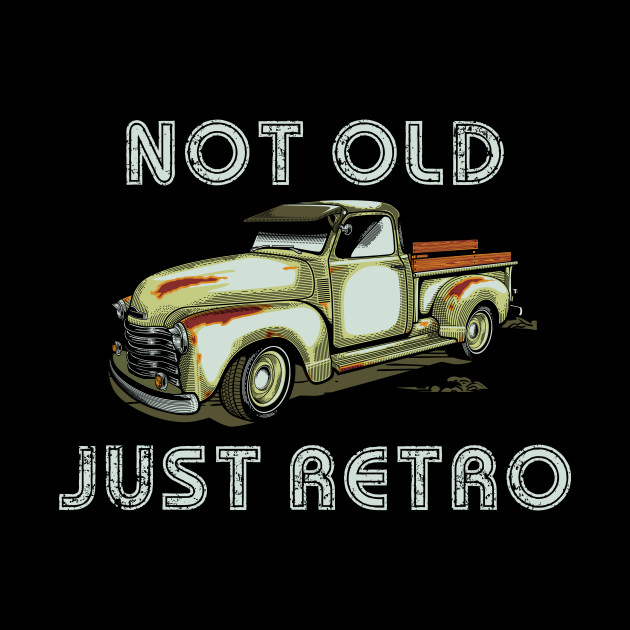 Not Old Just Retro Classic Pickup Truck