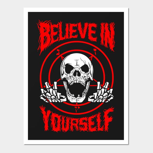Believe In Yourself Death Metal Death Metal Wall Art Teepublic