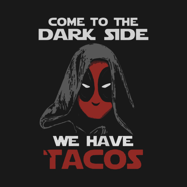 come to the dark side we have tacos tacos hoodie teepublic
