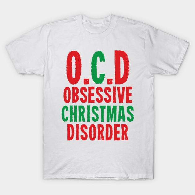 OCD. Obsessive Christmas Disorder - Walter - T-Shirt | TeePublic