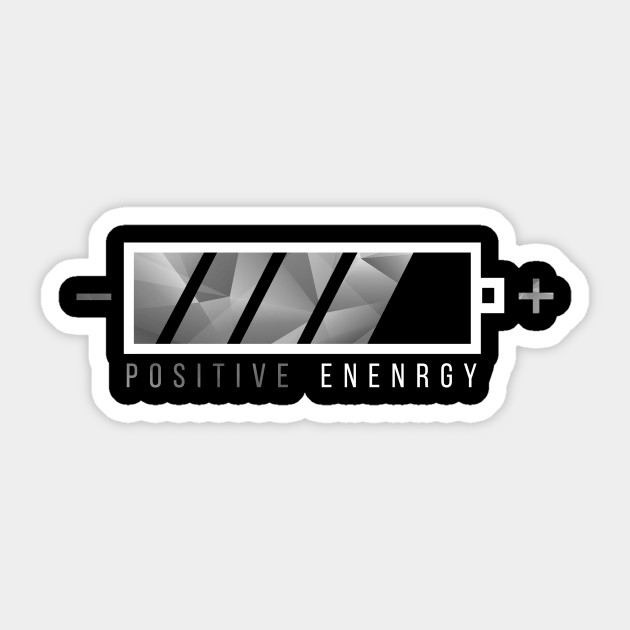 Positive Energy Battery Mindset Quote