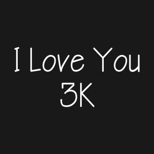 429255e6a I Love You 3000 Times T-Shirts | TeePublic