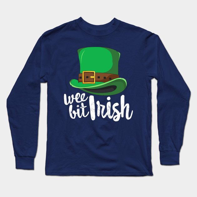 Wee Bit Irish St Patricks Day T-Shirt Leprechaun Ireland Long Sleeve T-Shirt