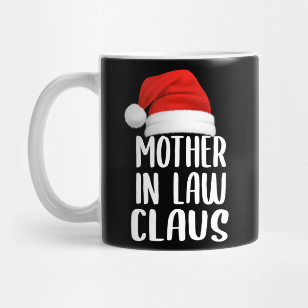 Mother In Law Claus - Christmas Mother In Law Mug