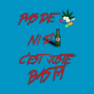 Pas de drugs ni d'alcool c'est juste BASTA ! t-shirts