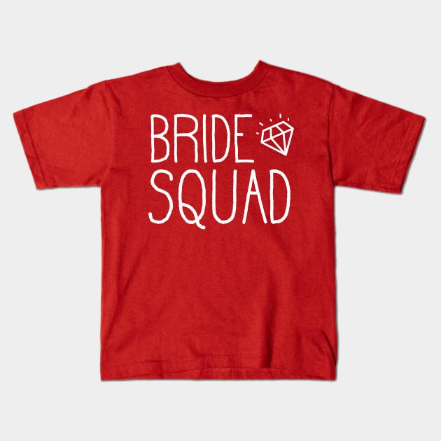 Bride Squad Shirt - Bachelorette Party Shirts Gift Kids T-Shirt
