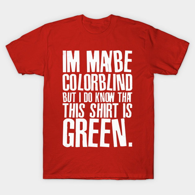 27c3762c Funny Color Blind Joke Blindness Men Women Green Gift - Funny ...