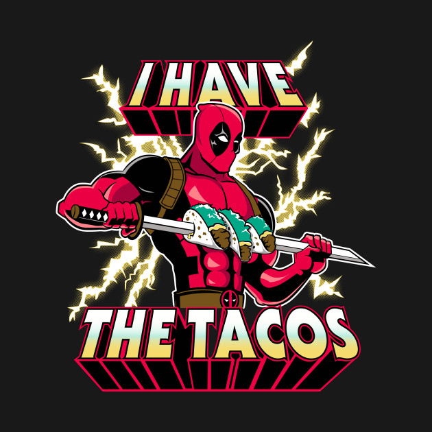 I Have the Tacos
