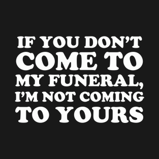 Main Tag Funny Sayings T Shirt