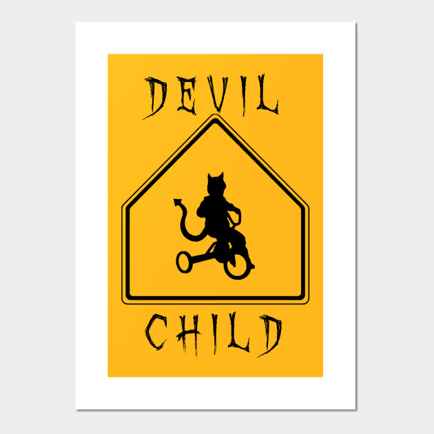 Devil Child - Devil Child - Wall Art | TeePublic