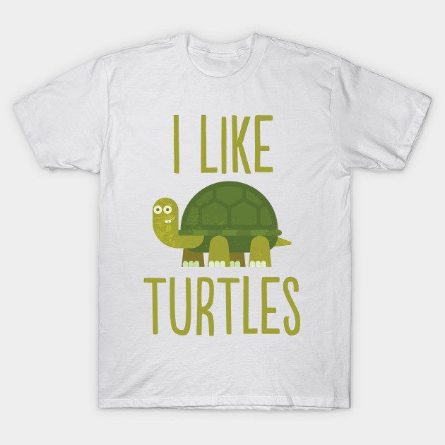 dbdd134b3 Cute I Like Turtles T-shirts - Cute Turtles - T-Shirt | TeePublic