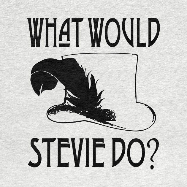 WHAT WOULD STEVIE NICKS DO