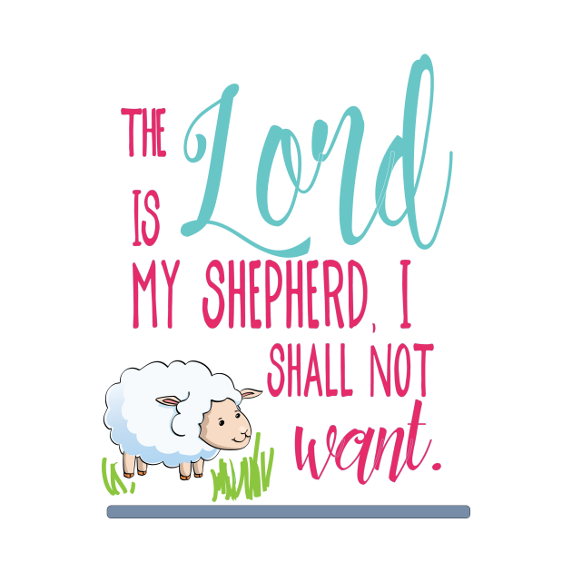 The Lord is my shepherd, I shall not want  - Christian design