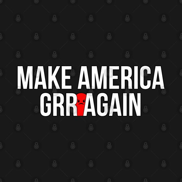 Make America GRR Again