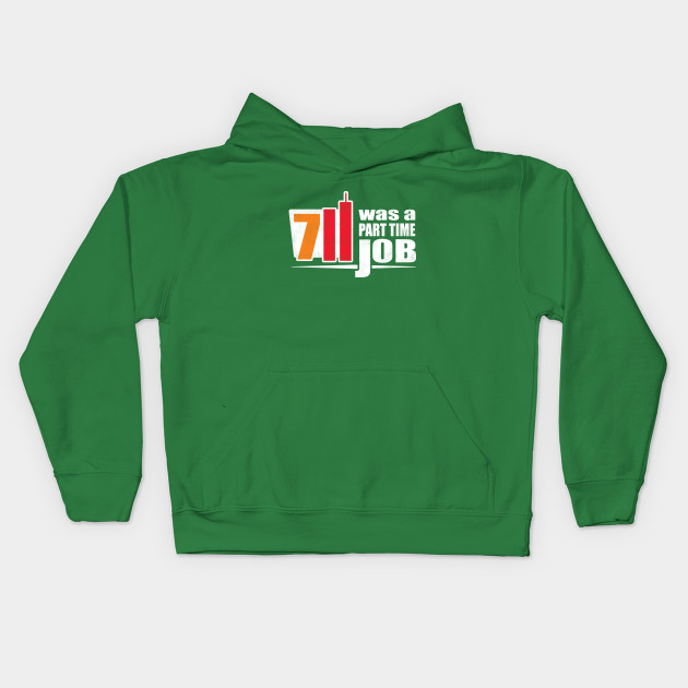 7 11 Was A Part Time Job T-Shirt | Dank Meme Memes