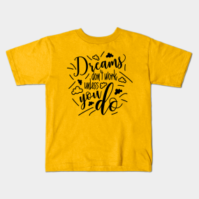 Motivational Quotes About Life Kids T Shirts Teepublic