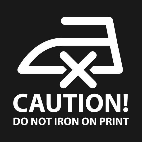 Caution Do Not Iron On Print White Funny Sticker Teepublic