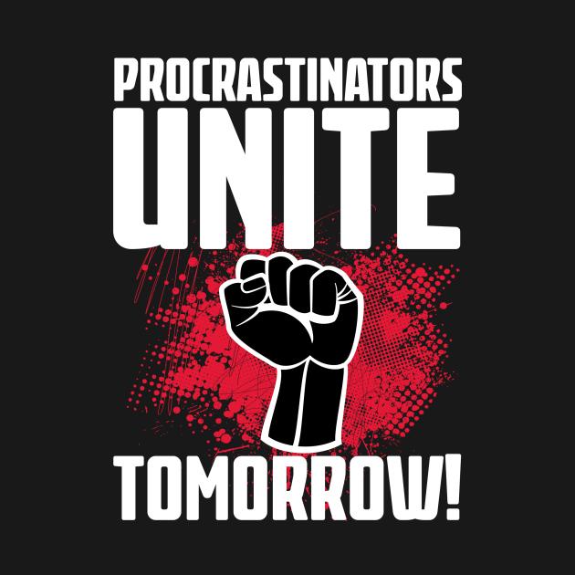 Procrastinators Unite Tomorrow