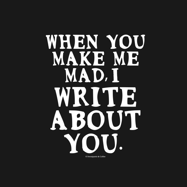 I Write About You