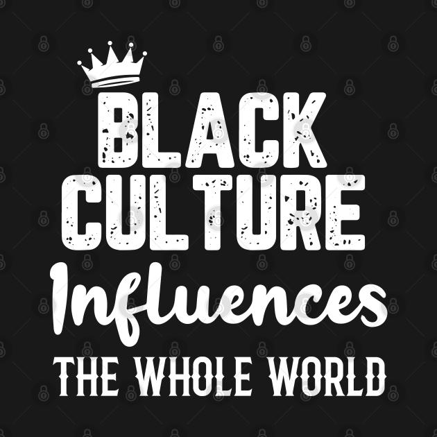 Black Culture Influences The World