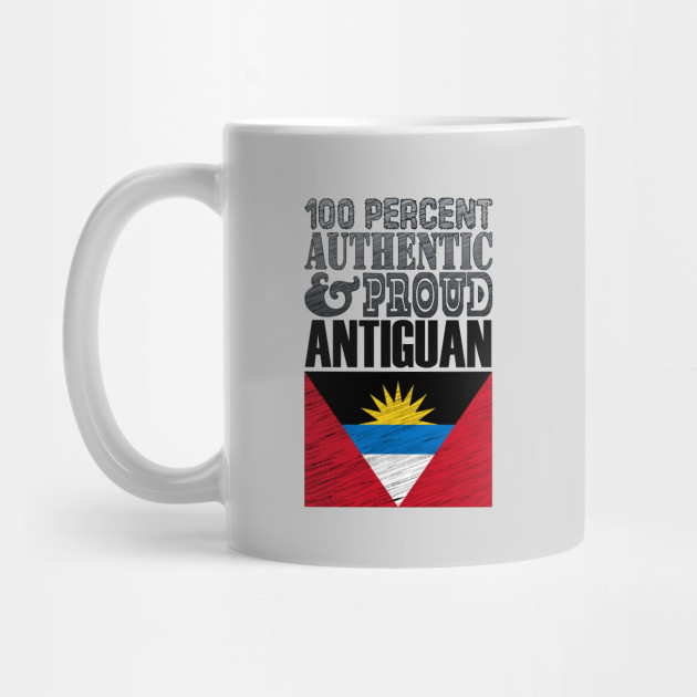 100 Percent Authentic And Proud Antiguan!