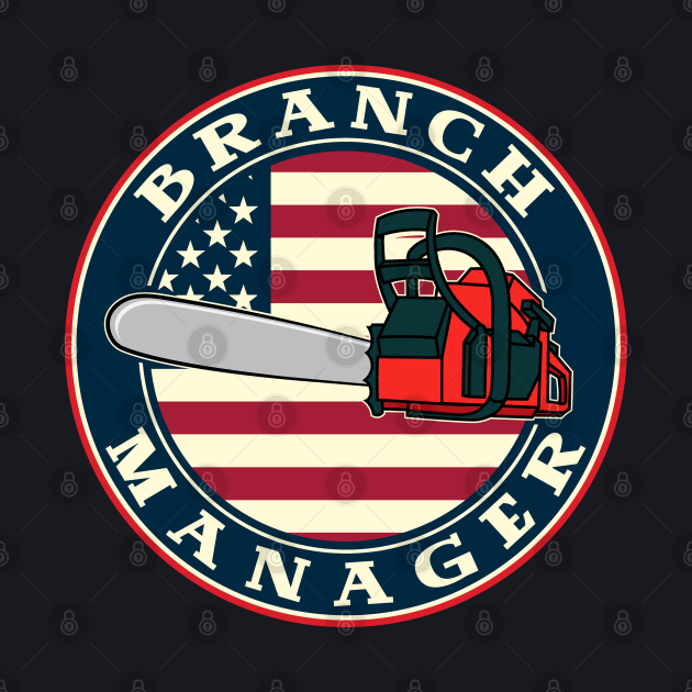 Funny Chainsaw Branch Manager American Flag