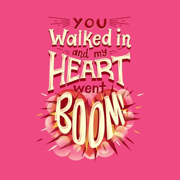 Heart went boom
