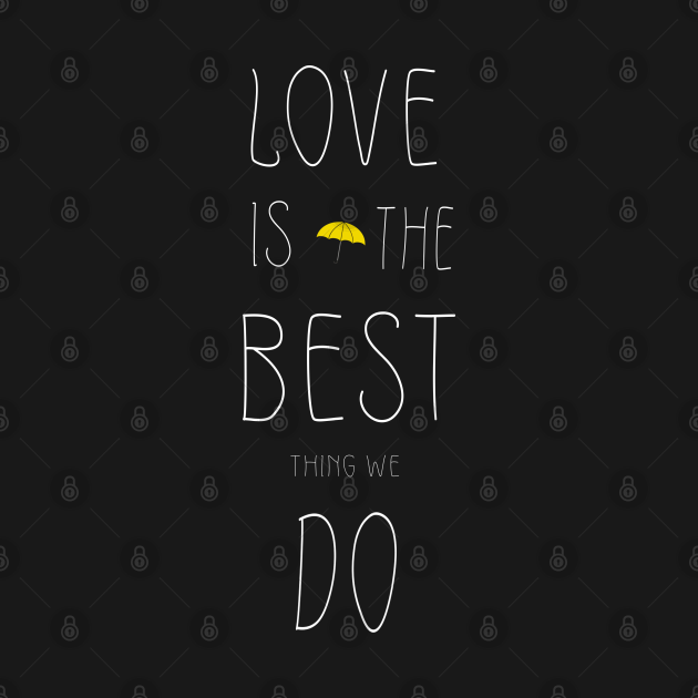 Love is the best thing we do