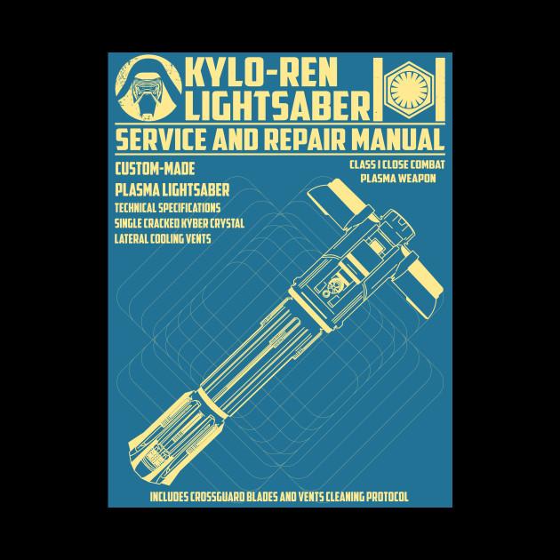 KYLO- REN LIGHTSABER SERVICE AND REPAIR MANUAL
