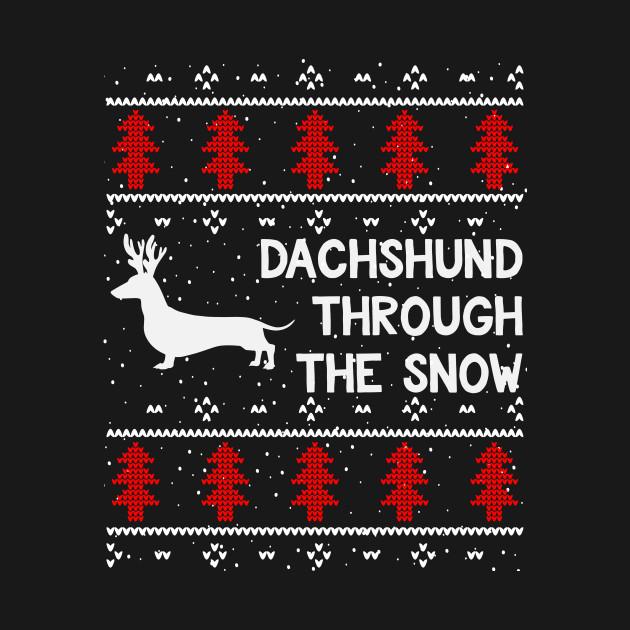 Dachshund Through The Snow - Cute Ugly Christmas