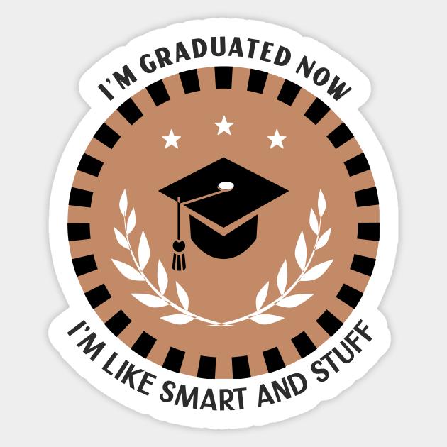 Graduated now I/'m like smart and stuff Hoodie