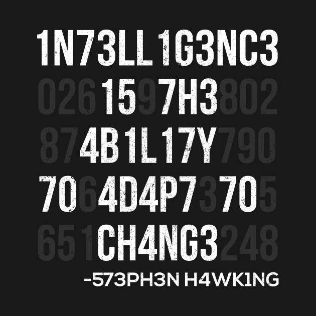 1n73ll1g3nc3 15 7h3 4b1l17y 70 4d4p7 70 ch4ng3
