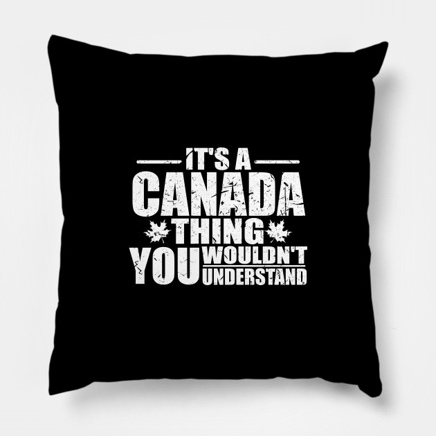 It's A Canada Thing You Wouldn't Understand